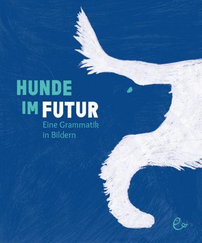 Rieder/Craciun: Hunde im Futur (Susanna Rieder 2021)