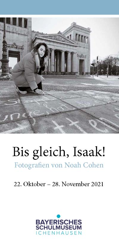 """Ausstellung """"Bis gleich, Isaak!"""" (2021)"""
